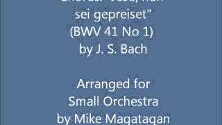 "Chorus: ""Jesu, nun sei gepreiset"" (BWV 41 No 1) for Small Orchestra"