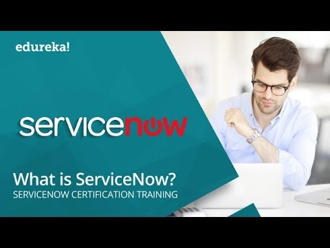 What Is ServiceNow   ServiceNow Tutorial For Beginners   ServiceNow Administrator Training   Edureka