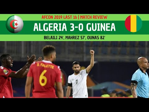 ALGERIA 3-0 GUINEA | AFCON 2019 LAST 16 REVIEW
