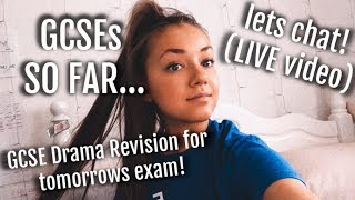 GCSEs so far, lets chat & GCSE Drama Revision BLOOD BROTHERS AQA for tomorrows exam!