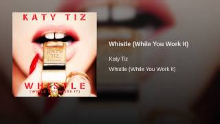 Whistle (While You Work It)