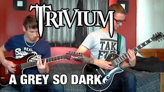 Trivium - A Grey So Dark Dual Guitar Cover