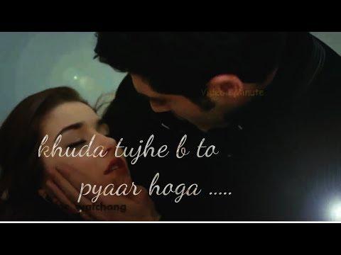 khuda tujhe bhi to pyaar hoga  .heart broken song whatsapp video status
