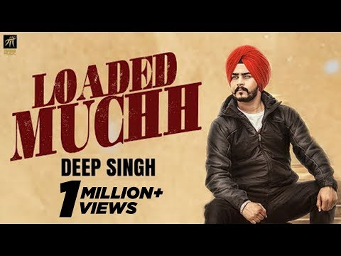 Loaded Muchh | Deep Singh | Official Music Video | Humble Music