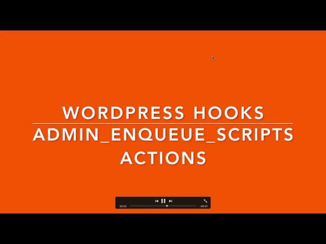 WordPress Hooks Actions admin enqueue scripts Part-16
