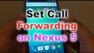 Google Nexus 5: How to Set Call Forwarding to a Different Number