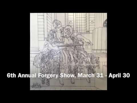The 6th Annual Forgery Show, March 31 - April 30, 2018