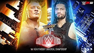 WWE SummerSlam 2018 - Roman Reigns vs Brock Lesnar | Universal Title Match - WWE 2K18