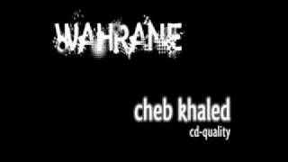 cheb khaled wahrane with lyrics