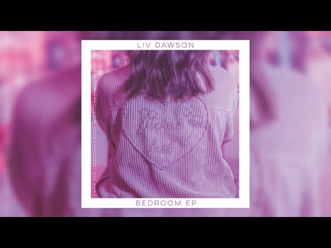 Liv Dawson - Bedroom (Audio) Mp3