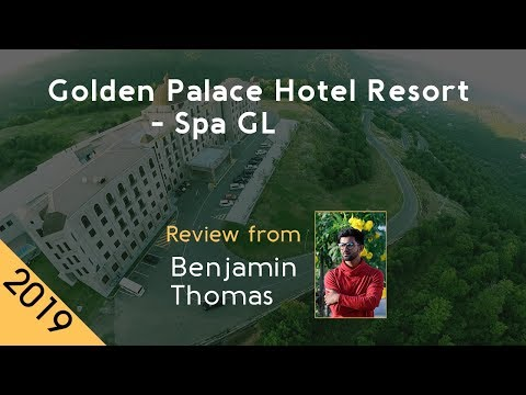 Golden Palace Hotel Resort - Spa GL 5⋆ Review 2019