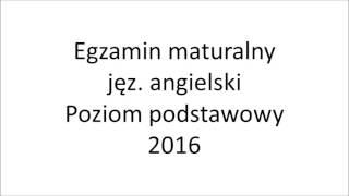 Matura 2016 język angielski poziom podstawowy nagranie