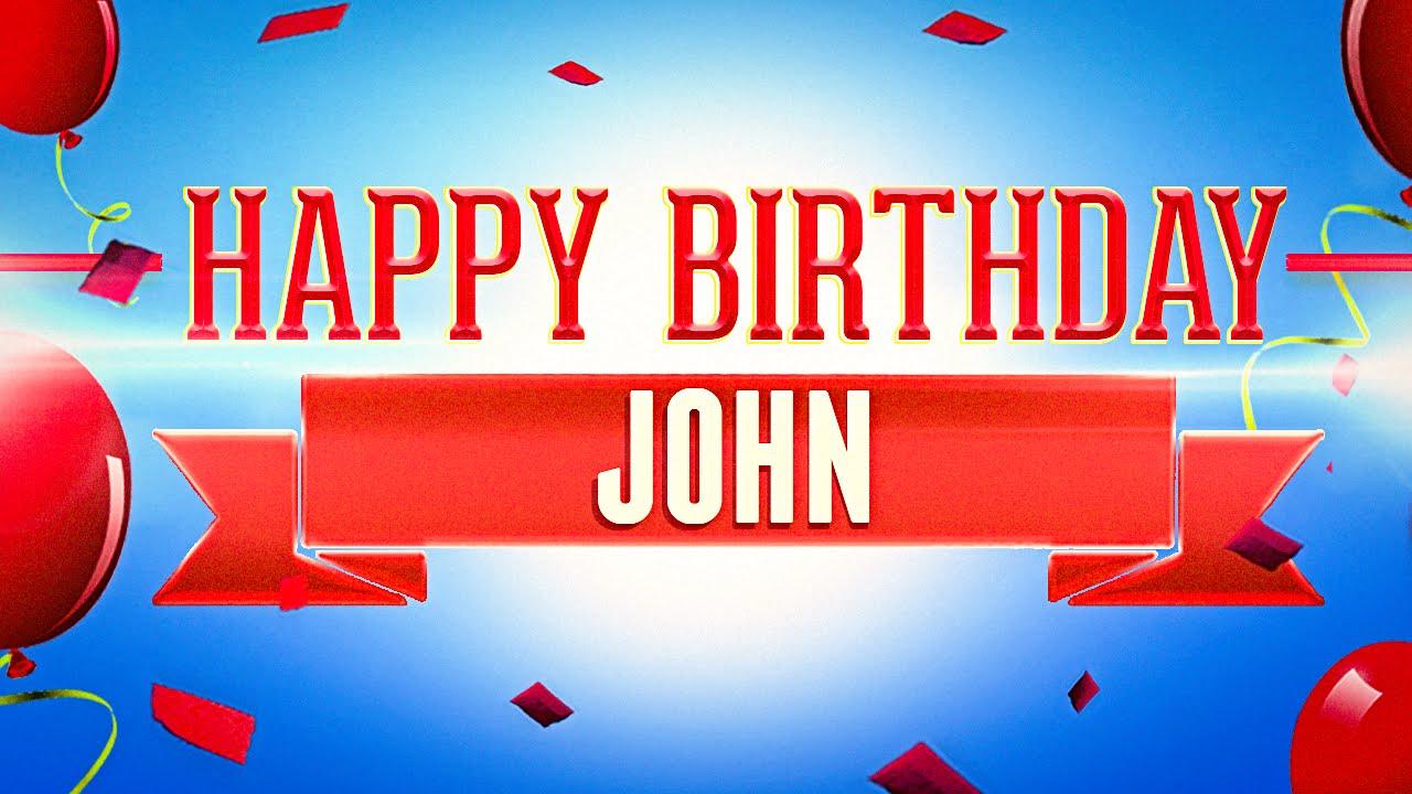 happy birthday john images Happy Birthday John   YouTube happy birthday john images
