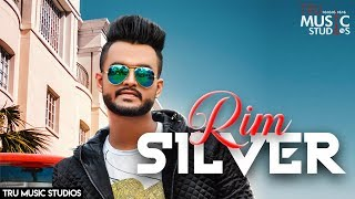 Rim Silver Romey Maan Free MP3 Song Download 320 Kbps