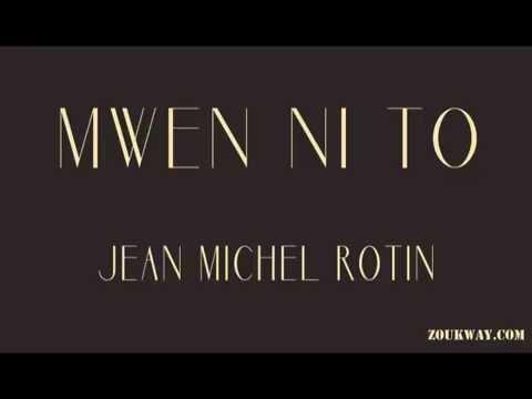 Jean Michel ROTIN Mwen ni to