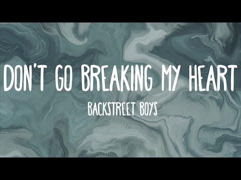 Don't Go Breaking My Heart - Backstreet Boys (Lyrics)