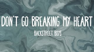 Don't Go Breaking My Heart - Backstreet Boys (Lyrics) Mp3