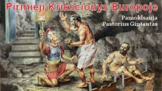 Pirmieji Krikscionys Europoje, pamokslauja pastorius Gintautas