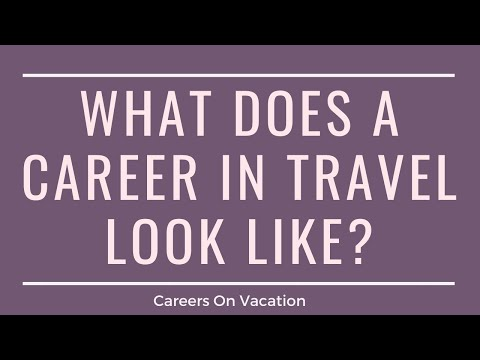 What Does a Career in Travel look like?