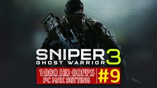 Sniper Ghost Warrior 3 Game Play - Act 2 - Mission 1 - Remains Of The Day [1080p HD 60FPS]