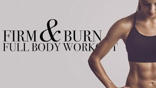 Full Body Workout Routine (FIRM & BURN!!)