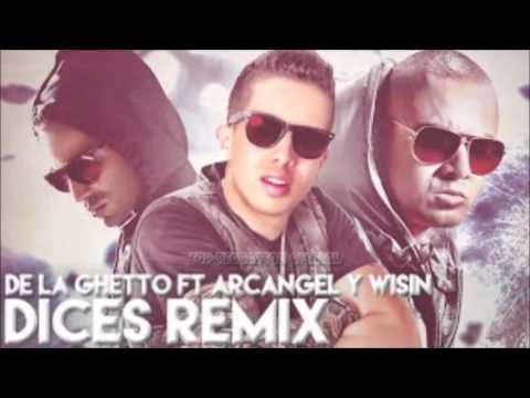 Dices Remix De la Ghetto ft Arcangel & Wisin