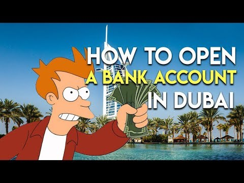 How to open a bank account in Dubai.