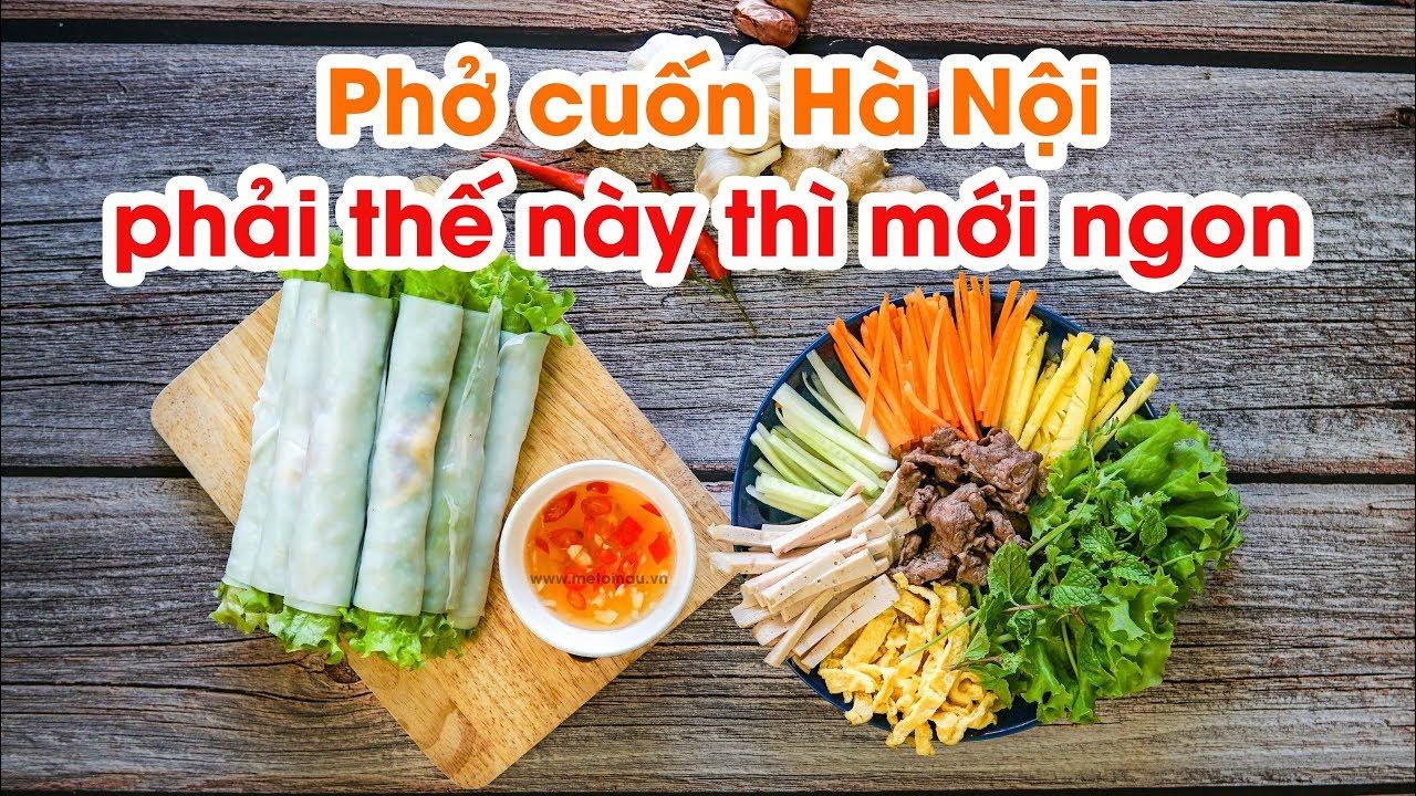 PHỞ CUỐN HÀ NỘI ĂN MÃI KHÔNG NGÁN - Vietnam Food Nếm TV