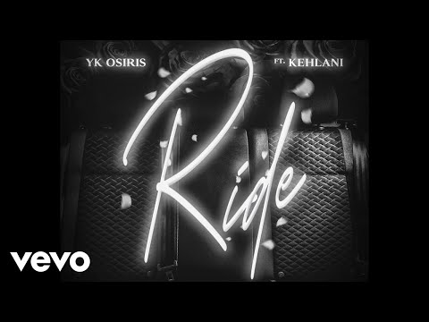 YK Osiris - Ride (Audio) ft. Kehlani