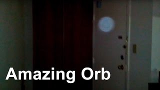 The Most Amazing Orb - Orbs Caught on Camera