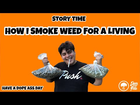 How I Got The Dopest Job In The World - I Smoke Weed For A Living
