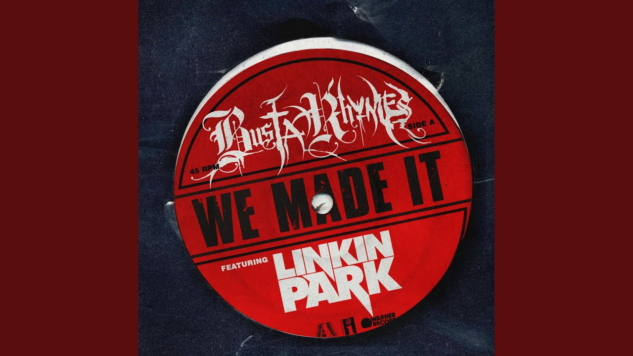 Busta Rhymes feat. Linkin Park - We Made It Lyrics ...