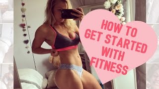 HOW TO GET STARTED WITH FITNESS | fitness for beginners