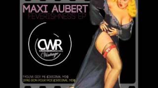Maxi Aubert - Pas bon pour moi (original mix) (CWV033 B1)