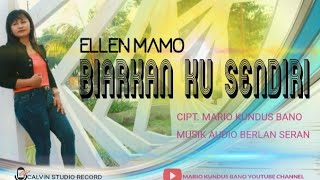 Download #Lagu Terbaru Ellen Mamo.     BIARKAN KU SENDIRI//Cipt Mario Kundus Bano // Music Berlan S