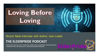 """Round Table Interview with Joan Lester, Author of """"Loving Before Loving."""""""