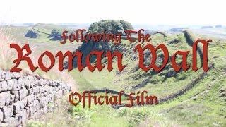 Following The Roman Wall Offical Film | Hadrian's Wall National Trail | Full Hadrian's Wall Path