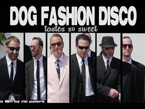 Dog Fashion Disco - Tastes So Sweet...