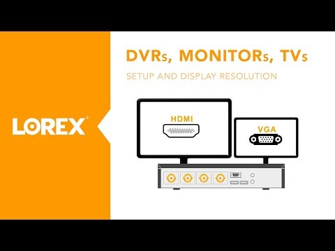How to connect monitors and TVs to DVRs and change display