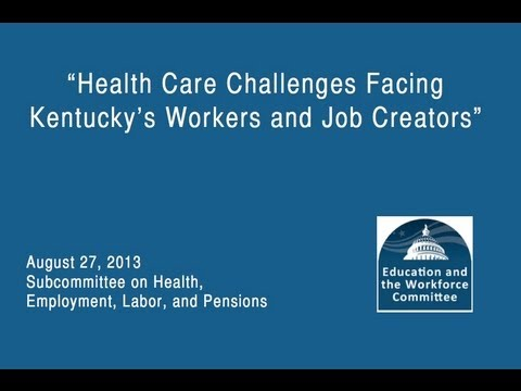 08.27.2013 Health Care Challenges Facing Kentucky's Workers and Job Creators