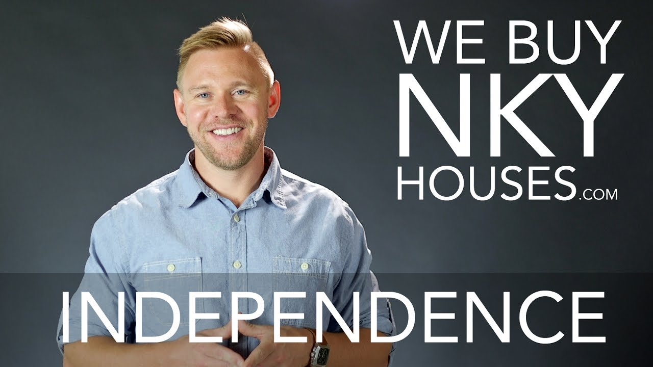 We Buy Houses in Independence KY - CALL 859.412.1940 - Sell Your Independence House Fast For Cash