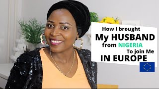 How my husband came from Nigeria to join me in Europe
