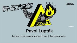 Pavol Lupták - ANONYMOUS INSURANCE AND PREDICTIONS MARKETS | HCPP17