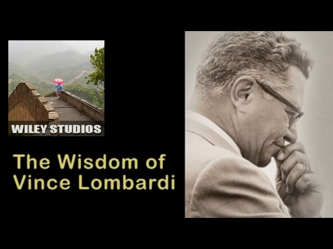 The Wisdom of Vince Lombardi - Famous Quotes