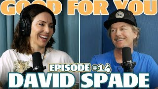 Ep #14: DAVID SPADE | Good For You Podcast with Whitney Cummings