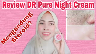 Download lagu Review Dr Pure Night Cream ll Dr Pure Review