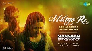 Miliyo Re: Rochak Kohli | Monali Thakur | Nawazuddin Siddiqui | Vijay Varma | HD Video