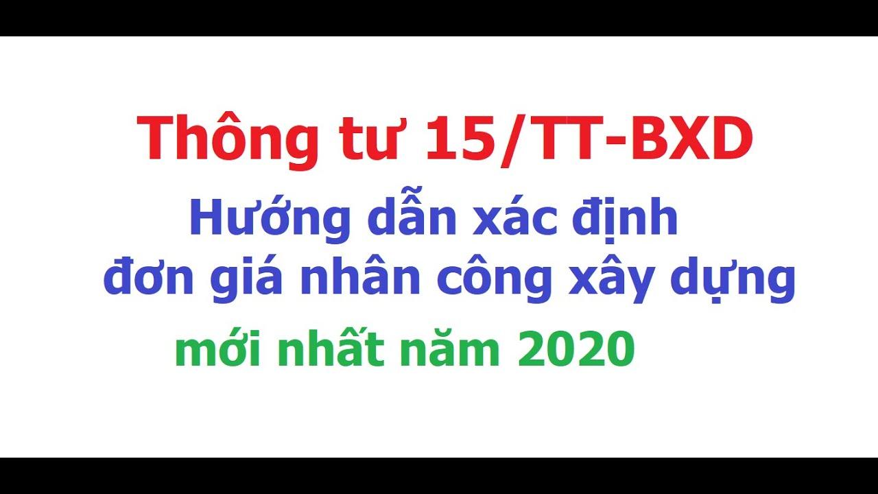 Thông tư 15/2019/TT-BXD Hướng dẫn xác định đơn giá nhân công xây dựng năm 2020