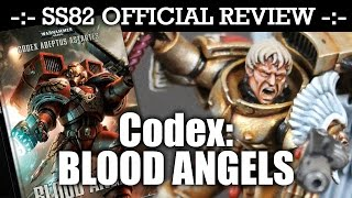 StrikingScorpion82 Official BLOOD ANGELS CODEX Review!