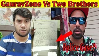 GauravZone Police Case on Two Brothers || GauravZone Reply to Two Brothers || Stalking King